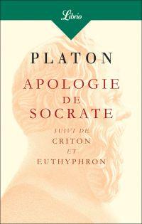Apologie de Socrate. Suivi ...