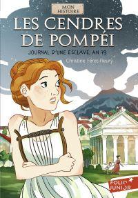 Les cendres de Pompéi : journal d'une esclave, an 79