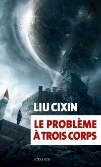 Le problème à trois corps | Cixin, Liu