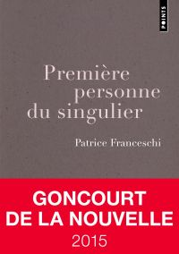 Première personne du singulier | Franceschi, Patrice. Auteur
