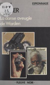 La danse aveugle de Warden