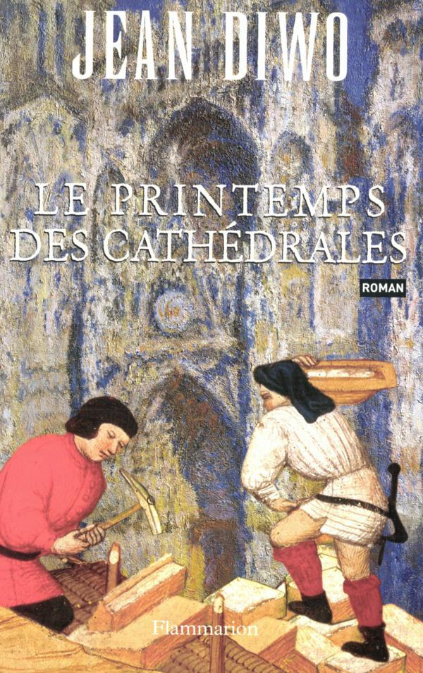 Le Printemps des cathédrales | Diwo, Jean (1914-2011). Auteur