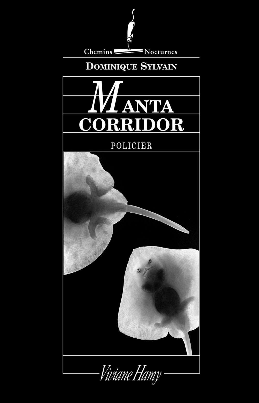Manta corridor   Sylvain, Dominique (1957-....). Auteur