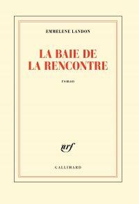 La baie de la Rencontre | Landon, Emmelene (1963-....). Auteur