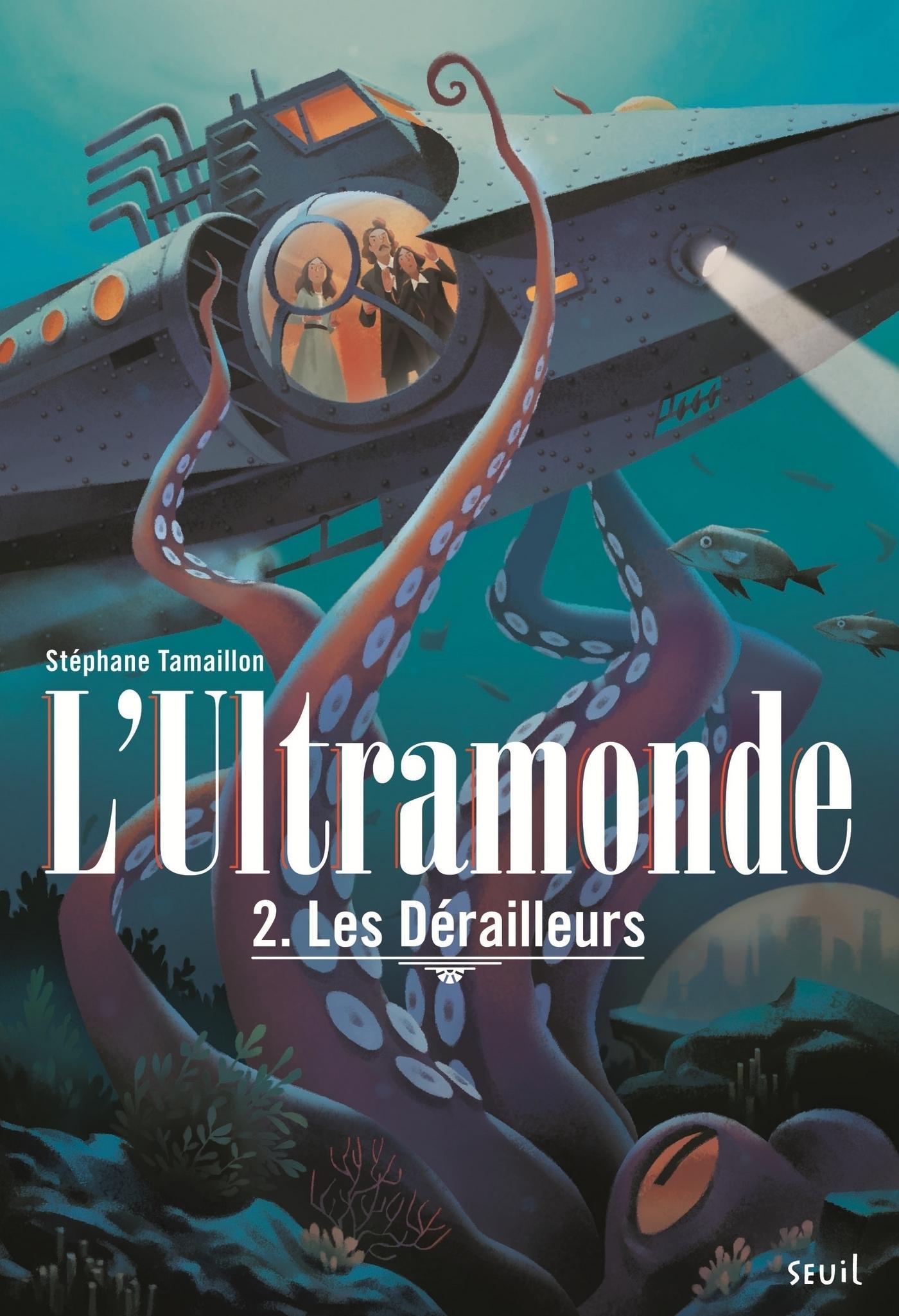 Les Dérailleurs. L'Ultramonde, tome 2 |