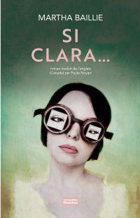 Si Clara... | Baillie, Martha. Auteur