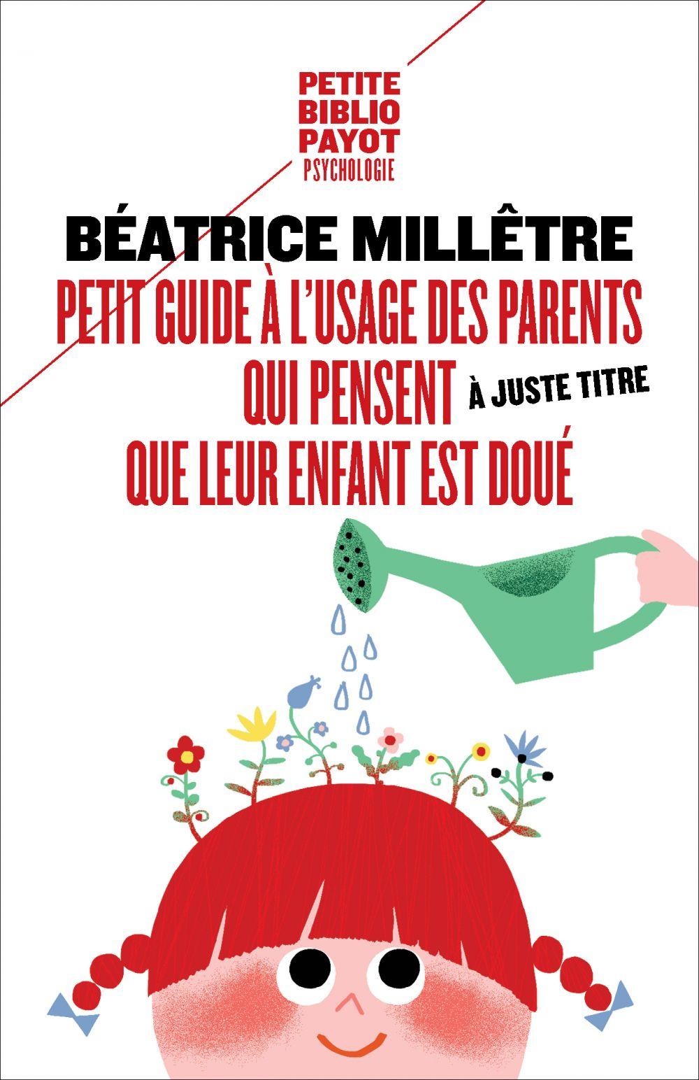 Petit guide à l'usage des parents qui trouvent à juste titre que leur enfant est doué |