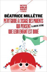 Petit guide à l'usage des parents qui trouvent à juste titre que leur enfant est doué