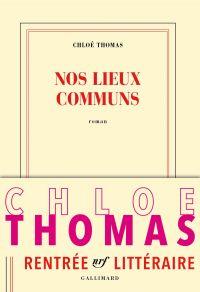 Nos lieux communs | Thomas, Chloé. Auteur