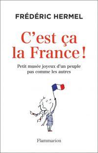 C'est ça la France! | Hermel, Frédéric. Auteur