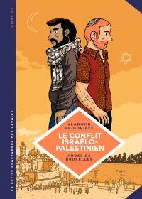 La petite Bédéthèque des Savoirs - Tome 18 - Le conflit israélo-palestinien. Deux peuples condamnés à cohabiter | Grigorieff, Vladimir (1931-2017). Auteur
