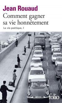 La vie poétique (Tome 1) - Comment gagner sa vie honnêtement | Rouaud, Jean. Auteur