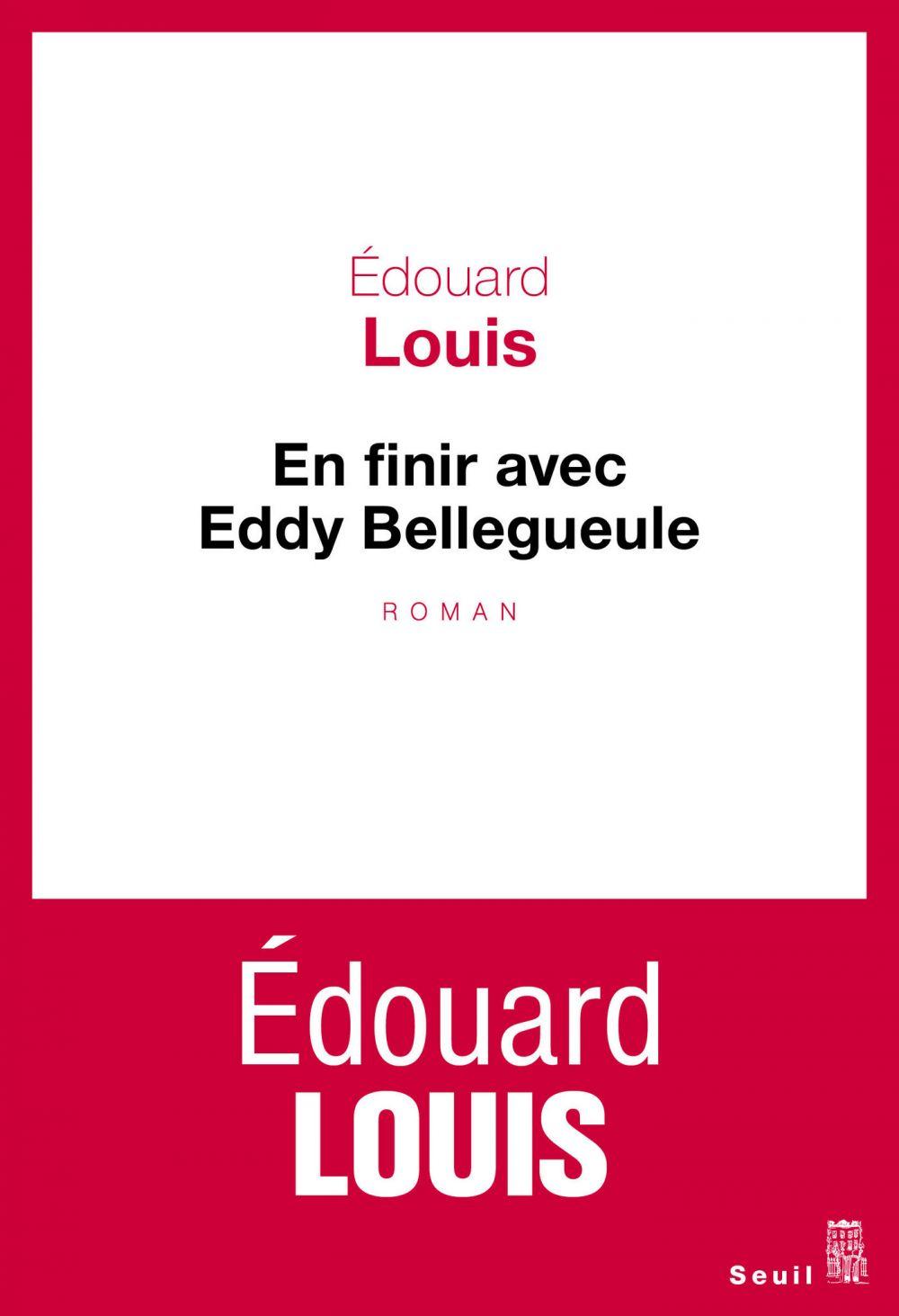 En finir avec Eddy Bellegueule | Louis, Edouard (1992-....). Auteur