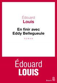 En finir avec Eddy Bellegueule | Louis, Edouard. Auteur