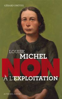 "Louise Michel : ""Non à l'exploitation"""