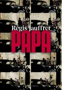 Papa | Jauffret, Régis. Auteur