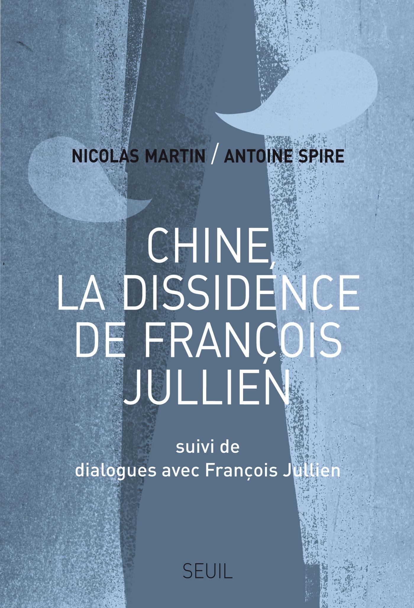 Chine, la dissidence de François Jullien. Suivi de Dialogues avec François Jullien