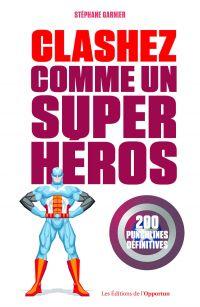 Clashez comme un super-héros