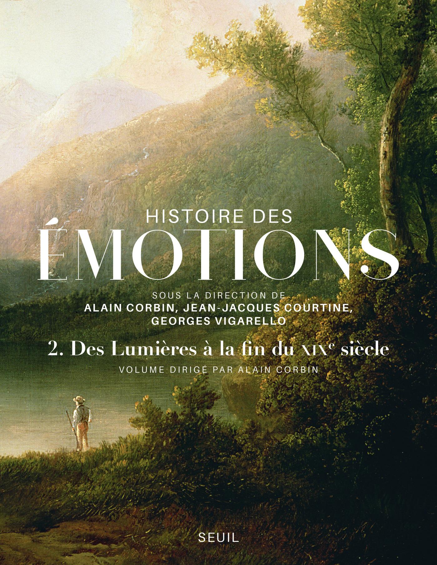 Histoire des émotions, vol. 2. Des Lumières à la fin du XIXe siècle
