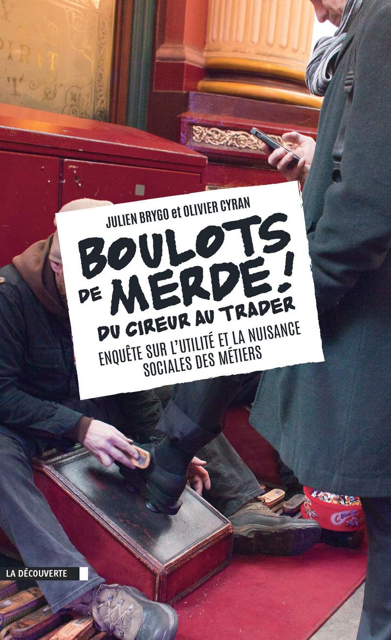 Boulots de merde ! | Brygo, Julien (1980-....). Auteur