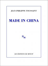 Made in China | Toussaint, Jean-Philippe. Auteur
