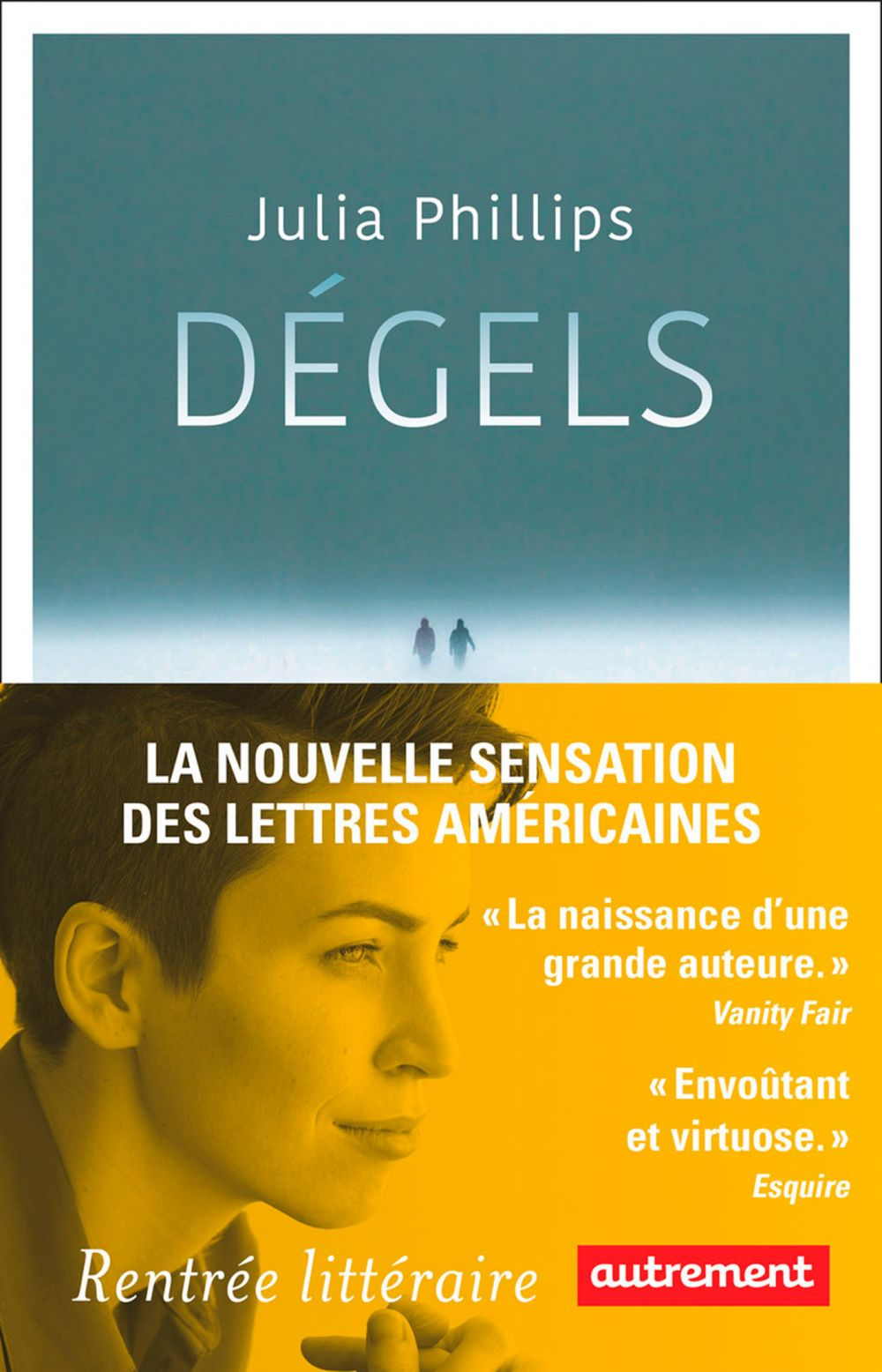 Dégels | Phillips, Julia. Auteur