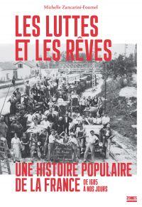 Les luttes et les rêves : une histoire populaire de la France de 1685 à nos jours