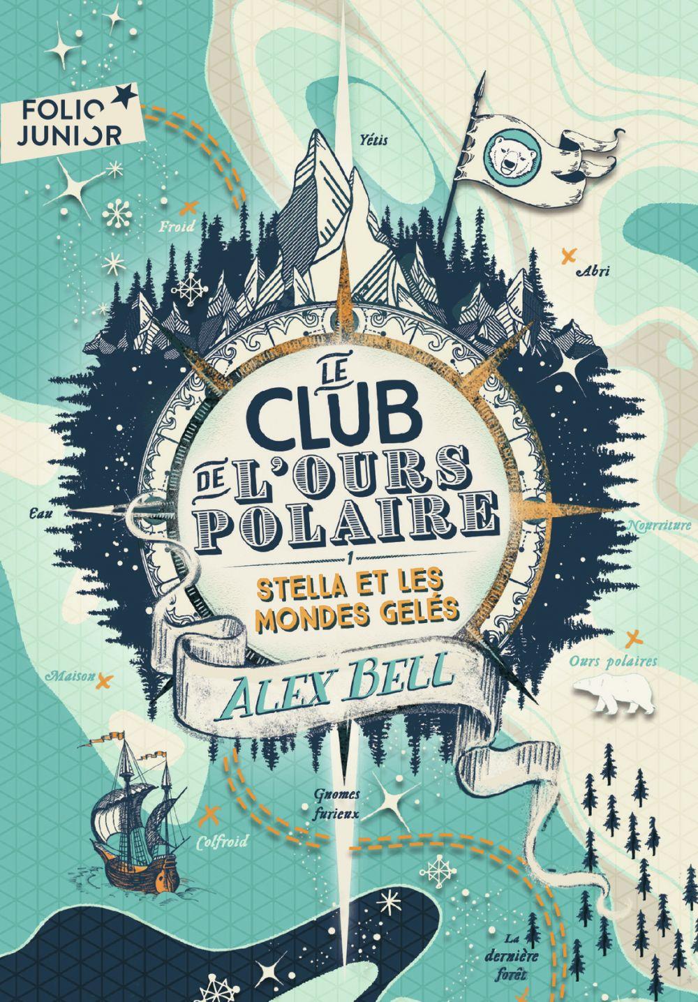Le club de l'ours polaire (Tome 1) - Stella et les mondes gelés | Bell, Alex