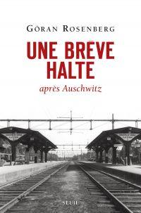 Une brève halte . après Auschwitz