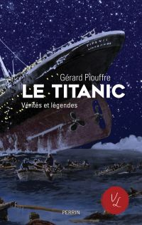 Le Titanic | Piouffre, Gérard (1946-....). Auteur