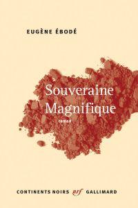 Souveraine Magnifique | Ébodé, Eugène. Auteur