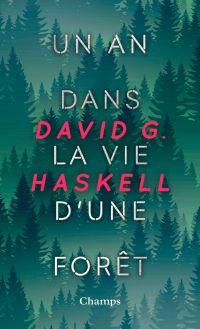 Un an dans la vie d'une forêt | Haskell, David George. Auteur