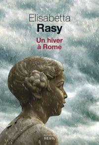 Un hiver à Rome | Rasy, Elisabetta (1947-....). Auteur