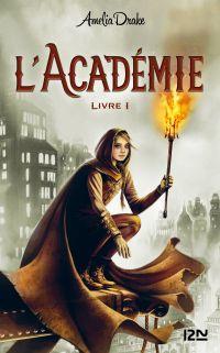 L'Academie - Livre 01 | DRAKE, Amelia. Auteur