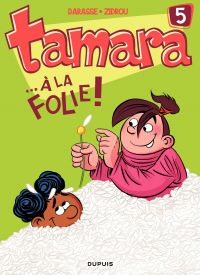 Tamara - Tome 5 - ...A la folie ! | Darasse, . Illustrateur