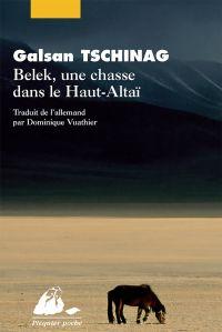 Belek, une chasse dans le Haut-Altaï | Tschinag, Galsan (1944-....). Auteur