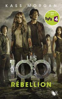 Les 100 - Tome 4 | Morgan, Kass
