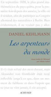 Les Arpenteurs du monde | Kehlmann, Daniel (1975-....). Auteur