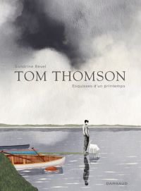 Tom Thomson, esquisses du printemps | Revel, Sandrine (1969-....). Auteur