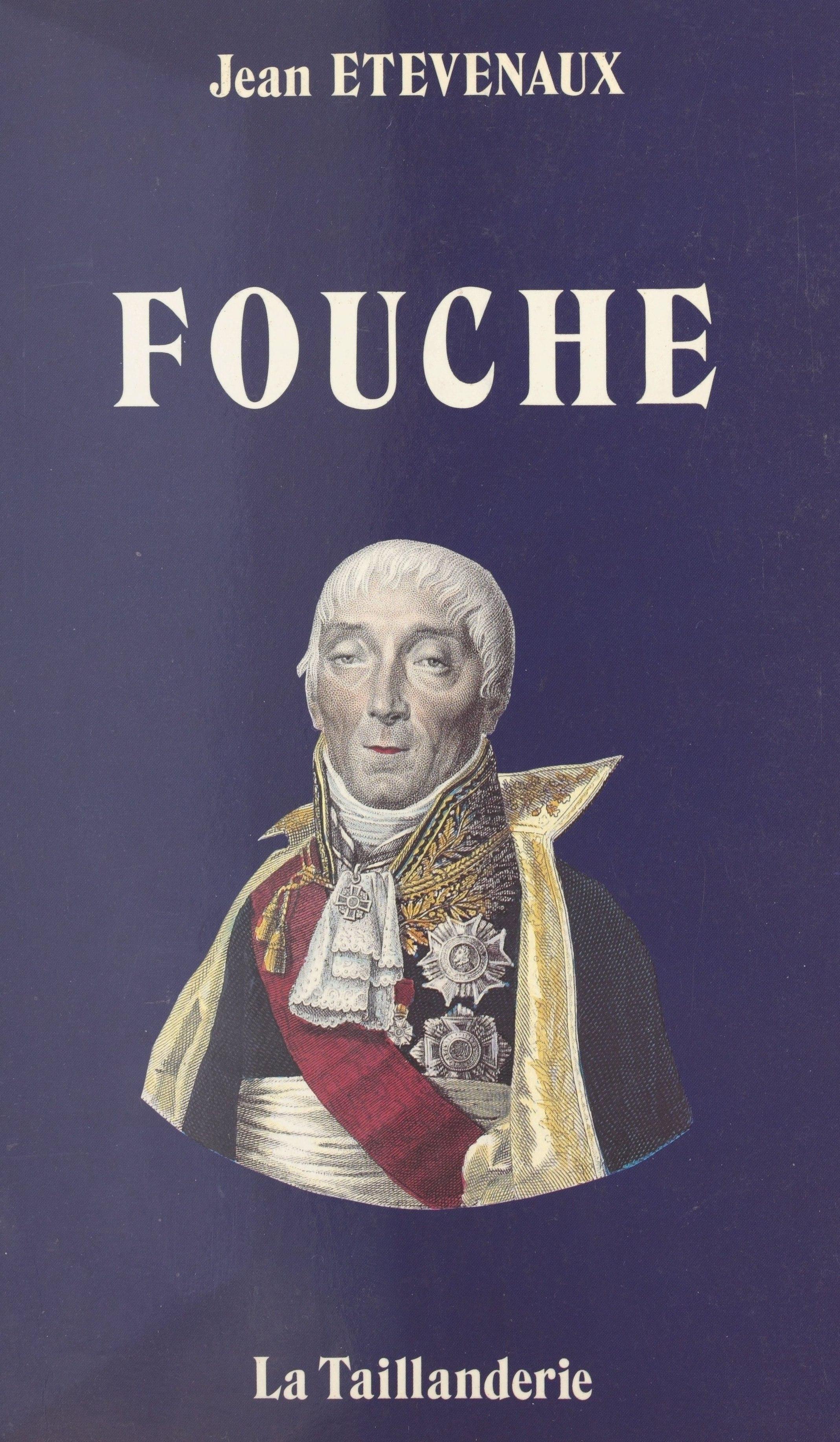 Fouché : Nantes, Nevers, Moulins, Lyon, Paris. Itinéraires d'un révolutionnaire