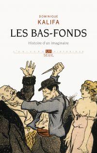 Les Bas-fonds. Histoire d'u...