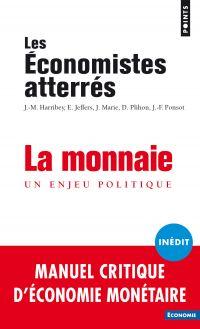 La monnaie - Un enjeu politique | Economistes atterrés. Auteur