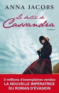 Le destin de Cassandra | Jacobs, Anna. Auteur