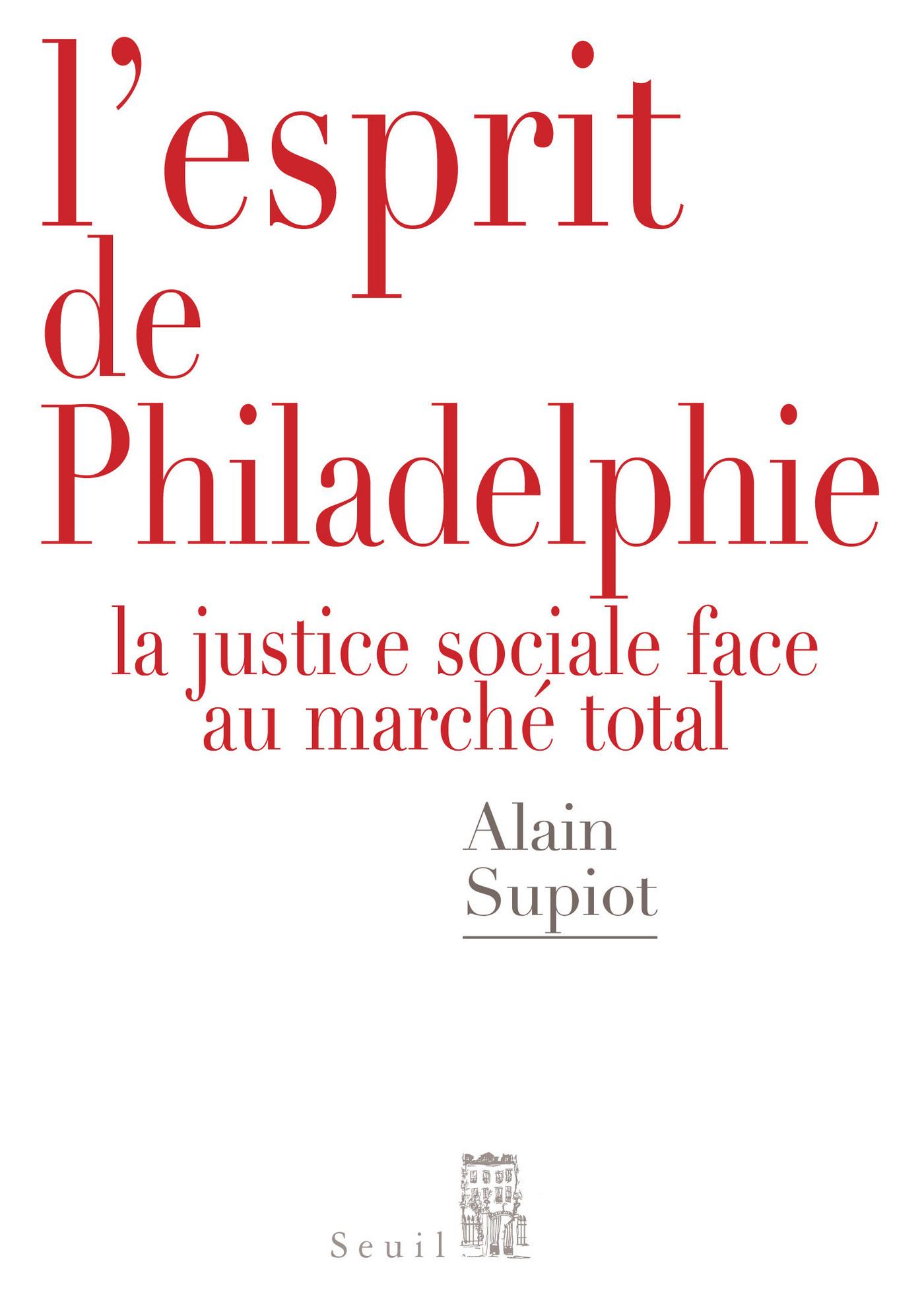 L'Esprit de Philadelphie. La justice sociale face au marché total