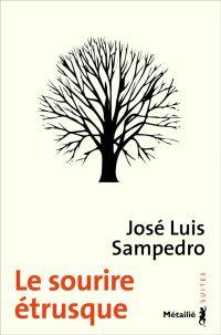 Le Sourire étrusque | Sampedro, José Luis. Auteur