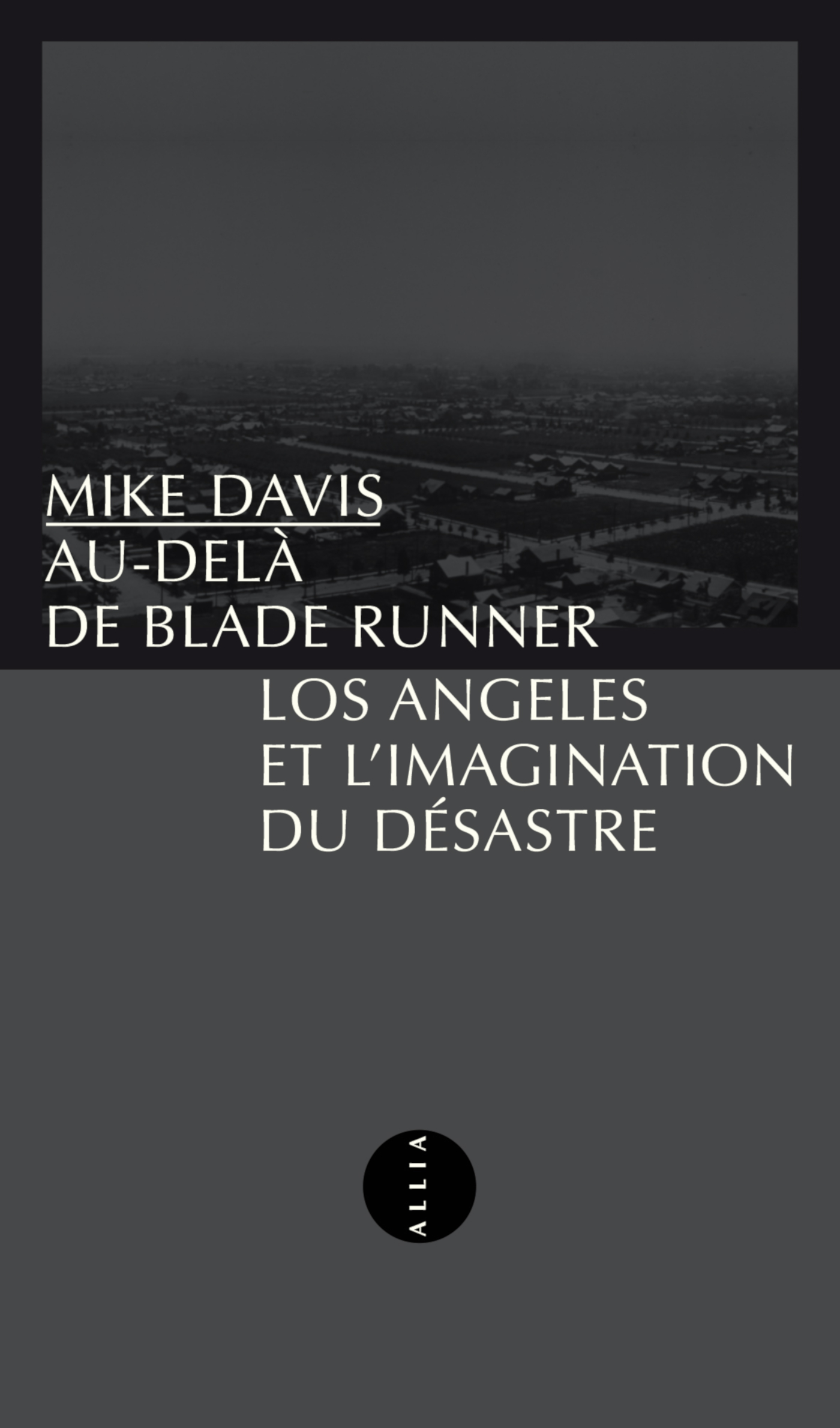 Au-delà de Blade Runner, LOS ANGELES ET L'IMAGINATION DU DÉSASTRE