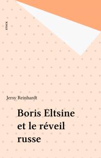 Boris Eltsine et le réveil ...
