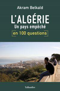 L'Algérie en 100 questions | Berkaïd, Akram