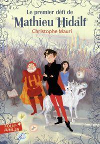 Mathieu Hidalf (Tome 1) - Le premier défi de Mathieu Hidalf | Mauri, Christophe. Auteur