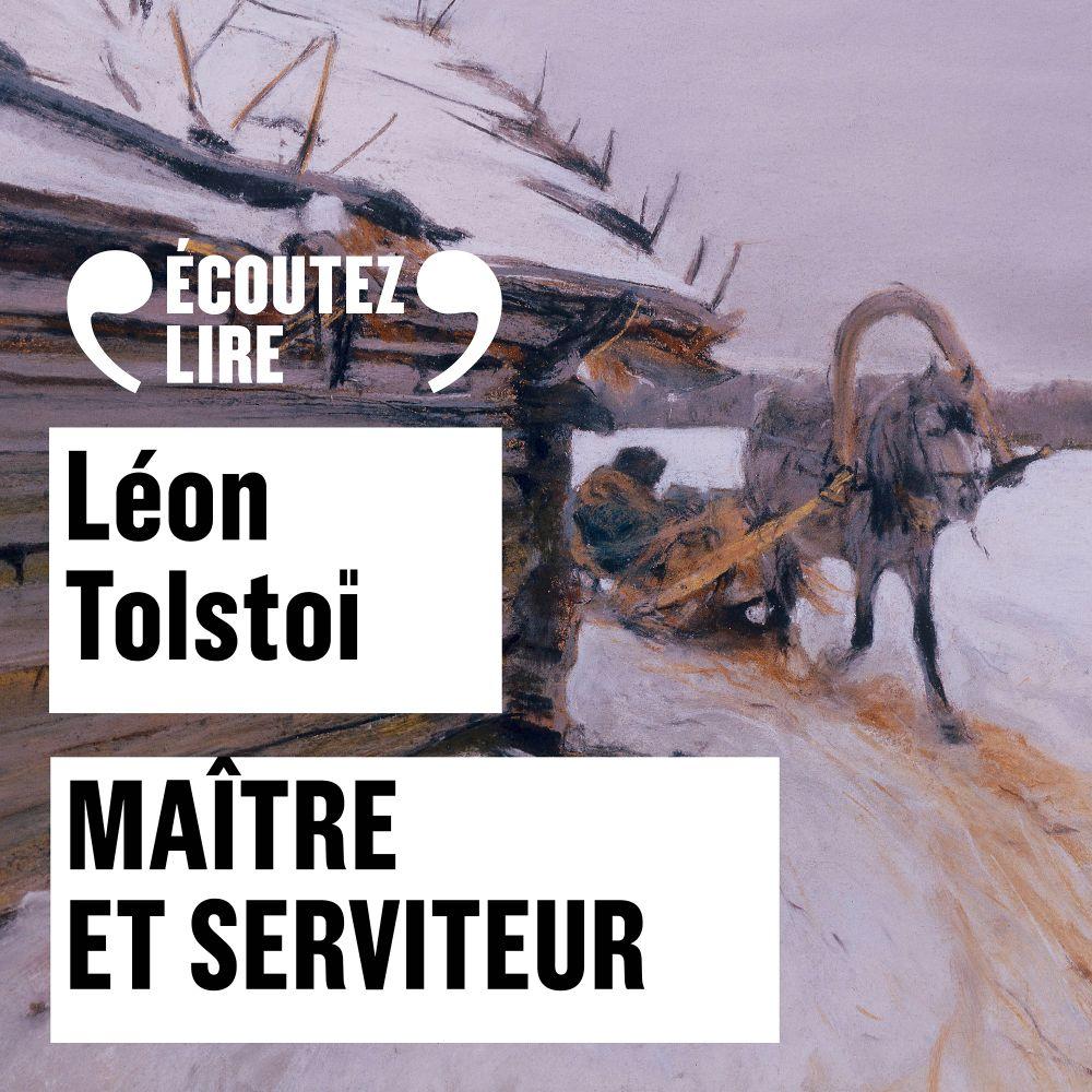 Maître et serviteur | Tolstoï, Léon. Auteur